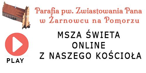 Msza św. z Parafii pw. Zwiastowania Pana w Żarnowcu